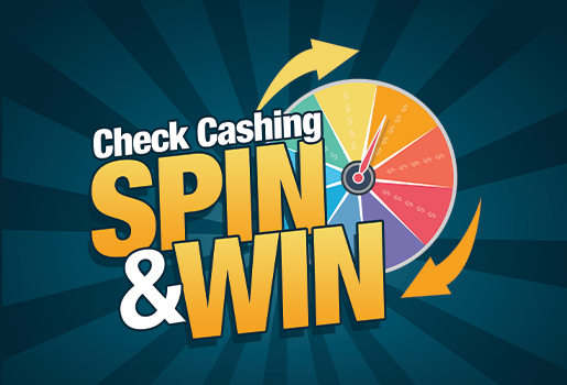 CHECK CASHING SPIN & WIN